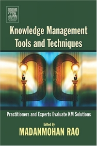 Knowledge Management Tools and Techniques : Practitioners and Experts Evaluate KM Solutions indigenous knowledge and techniques for key pest animals management