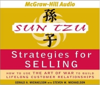 Sun Tzu Strategies for Selling : How to Use The Art of War to Build Lifelong Customer Relationships sun tzu art of war