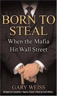 Born to Steal : When the Mafia Hit Wall Street the chinese mafia