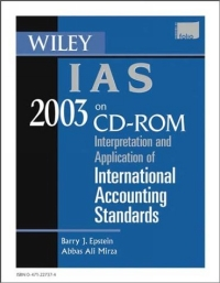 Wiley IAS 2003 CD-ROM : Interpretation and Application of International Accounting Standards