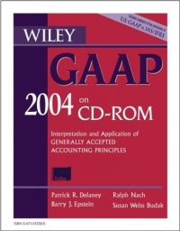 Wiley GAAP 2004, (CD ROM) : Interpretation and Application of Generally Accepted Accounting Principles wiley gaap 2000 for windows interpretation and application of generally accepted accounting principles network edition