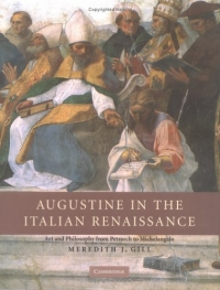 Augustine in the Italian Renaissance : Art and Philosophy from Petrarch to Michelangelo g reese music in the renaissance rev