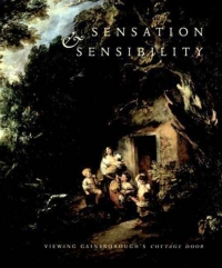 Sensation and Sensibility : Viewing Gainsborough's Cottage Door the annotated sense and sensibility