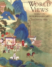 World Views : Topics in Non-Western Art paul wood western art and the wider world