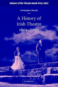 A History of Irish Theatre 1601-2000