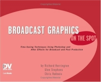 Broadcast Graphics On the Spot : Timesaving Techniques Using Photoshop and After Effects for Broadcast and Post Production (On the Spot Series) after you