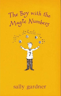 The Boy with the Magic Numbers (Magical Children S.) the one in a million boy