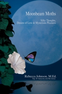 Moonbeam Moths : Silky Thoughts, Dreams of Love & Mysterious Pleasures mysterious light