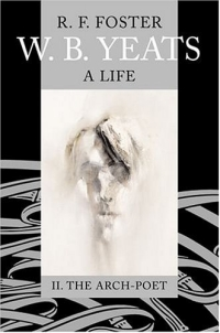 W. B. Yeats, a Life: II: The Arch-Poet, 1915-1939 (Wb Yeats a Life) yeats w the celtic twilight кельтские сумерки на англ яз