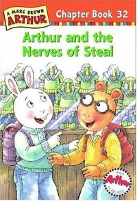 Arthur and the Nerves of Steal : A Marc Brown Arthur Chapter Book 32 (Arthur Chapter Books) patrick p the curious charms of arthur pepper