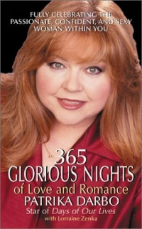 365 Glorious Nights of Love and Romance : Fully Celebrating the Passionate, Confident, and Sexy Woman Within You