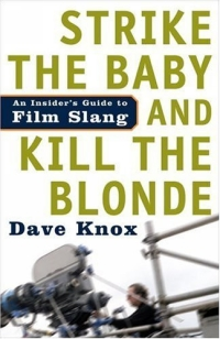 Strike the Baby and Kill the Blonde : An Insider's Guide to Film Slang cd диск the doors when you re strange a film about the doors songs from the motion picture 1 cd