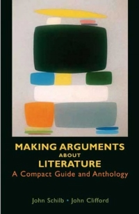 Making Arguments About Literature : A Compact Guide and Anthology about usi