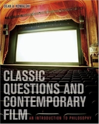 Classic Questions and Contemporary Film : An Introduction to Philosophy with PowerWeb: Philosophy introduction to film