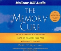 The Memory Cure : New Discoveries on How to Protect Your Brain Against Memory Loss and Alzheimer's Disease the book of memory