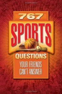 767 Sports Questions Your Friends Can't Answer (What Do You Know?) what you must know