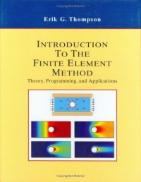 Introduction to the Finite Element Method : Theory, Programming and Applications the iq method