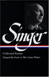 Isaac Bashevis Singer Stories V. 1 Gimpel : Gimpel the Fool to Seance (Library of America)