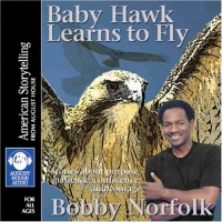 Baby Hawk Learns To Fly: Stories About Purpose, Patience, Confidence, And Courage