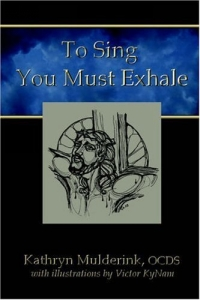 To Sing You Must Exhale