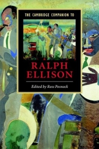 The Cambridge Companion to Ralph Ellison (Cambridge Companions to Literature) the critic