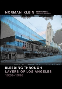 Norman Klein: Bleeding Through--Layers of Los Angeles, 1920-1986 (Book & DVD-ROM) video green – los angeles and the triumph of nothingness