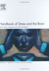 Handbook of Stress and the Brain Part 2: Stress: Integrative and Clinical Aspects, Volume 15, Part 2 (Techniques in the Behavioral and Neural Sciences) the handbook of translation and cognition