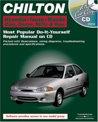 Chilton, Hyundai, Isuzu, And Mazda Cars, Trucks, SUVs & Vans: Most Popular Do-It-Yourself Repair Maual on CD (Total Car Care)
