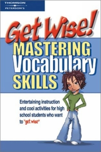 Get Wise!: Mastering Vocabulary Skills (Get Wise Mastering Vocabulary Skills) get wise mastering grammar skills mastering math skills mastering vocabulary skills mastering writing skills