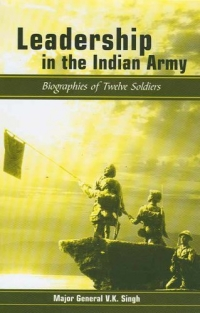 Leadership in the Indian Army : Biographies of Twelve Soldiers atlas of the world picture book