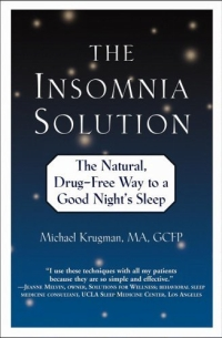 The Insomnia Solution : The Natural, Drug-Free Way to a Good Night's Sleep 50 natural ways to better sleep 50 natural ways to