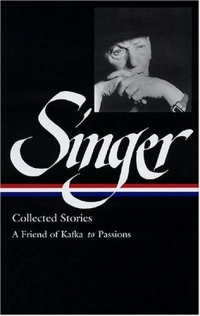 Isaac Bashevis Singer Stories V.2 Kafka : KAFKA TO PASSIONS (Library of America)