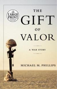 цена на The Gift of Valor (Random House Large Print)
