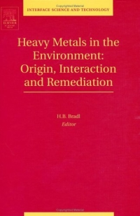 Heavy Metals in the Environment: Origin, Interaction and Remediation, Volume 6 (Interface Science and Technology) marwan a ibrahim effect of heavy metals on haematological and testicular functions