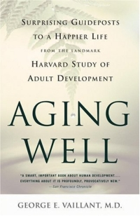 Aging Well: Surprising Guideposts to a Happier Life from the Landmark Harvard Study of Adult Development bowen m way ahead 2 teachers book