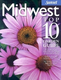Midwest Top 10 Garden Guide (Sunset Books) florida top 10 garden guide top 10 garden guides