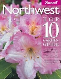 Northwest Top 10 Garden Guide (Top 10 Garden Guides)