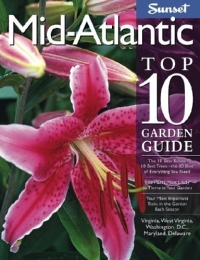 Sunset Mid-Atlantic Top 10 Garden Guide (Top 10 Garden Guides) florida top 10 garden guide top 10 garden guides