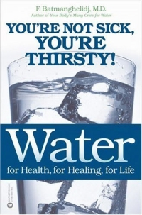 Water: For Health, for Healing, for Life: You're Not Sick, You're Thirsty! emotional healing for horses