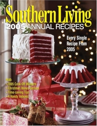 Southern Living 2005 Annual Recipes (Southern Living Annual Recipes) daughter of heaven a memoir with earthly recipes