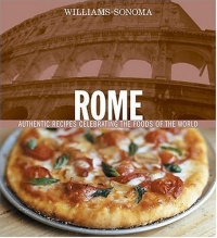 Williams-Sonoma Rome: Authentic Recipes Celebrating the Foods Of the World the history of rome