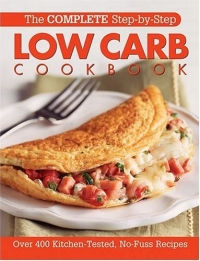 The Complete Step-By-Step Low Carb Cookbook (Complete Step-By-Step) woodwork a step by step photographic guide to successful woodworking