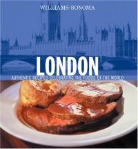 Williams-Sonoma London: Authentic Recipes Celebrating the Foods Of the World (Williams-Sonoma Foods of the World) s cowell physician of london