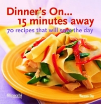 Dinner's On... 15 Minutes Away: 70 Recipes That Will Save the Day on sophistical refutation – on coming–to–bepassing away–on the cosmos l400 v 3 trans forster greek