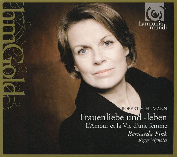 Bernarda Fink, Roger Vignoles. Schumann. Frauenliebe Und -Leben