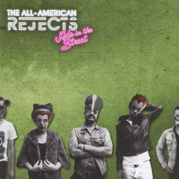 The All American Rejects The All-American Rejects. Kids In The Street spare the kids