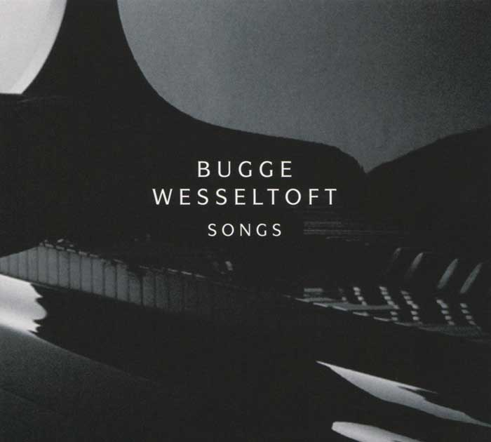 Bugge Wesseltoft. Songs