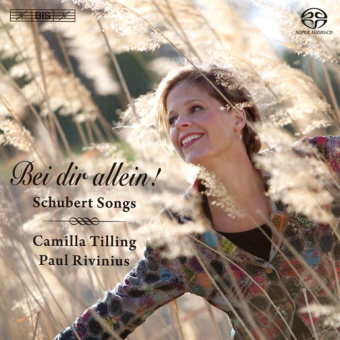 Камилла Тайллинг,Павел Ривиниус Camilla Tilling, Paul Rivinius. Schubert. Bei Dir Allein! (SACD)