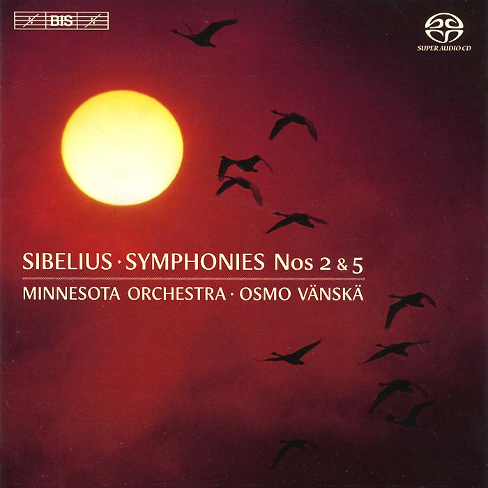 Осмо Вянска,Minnesota Orchestra Osmo Vanska, Minnesota Orchestra. Sibelius. Symphonies Nos 2 & 5 (SACD)