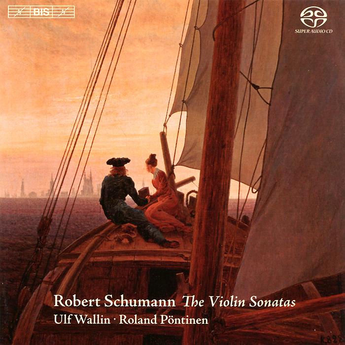 Воллин Ульф,Роланд Понтинен Ulf Wallin, Roland Pontinen. Schumann. The Violin Sonatas (SACD) леонидас кавакос ван юйцзя leonidas kavakos yuja wang brahms the violin sonatas